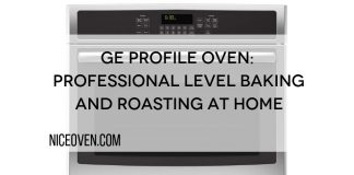 GE Profile Oven Review